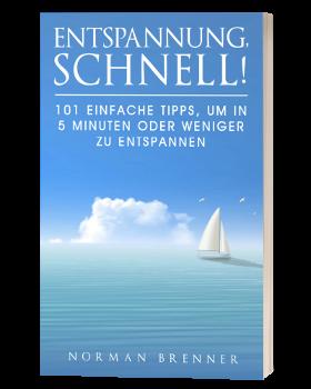 Entspannung Buch Cover: Entspannung, schnell! 101 einfache Tipps, um in 5 Minuten oder weniger zu entspannen