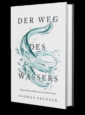 Der Weg des Wassers: Warum dir alles zufließt, wenn du endlich loslässt - Hardcover