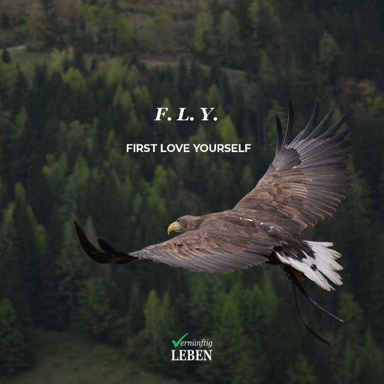 Selbstliebe: F.L.Y - First Love Yourself