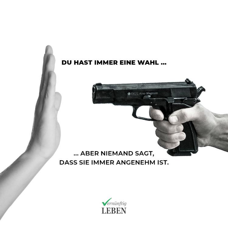 Verantwortung übernehmen: Du hast immer eine Wahl, auch wenn dich jemand mit einer Waffe bedroht