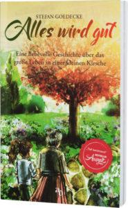 Stefan Goedecke: Alles wird gut Buch