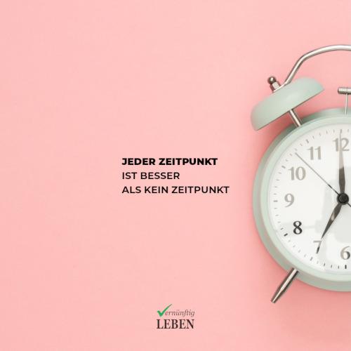 Gewohnheiten ändern: Jeder Zeitpunkt ist besser als kein Zeitpunkt!
