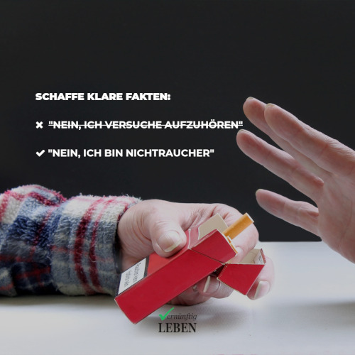 Gewohnheiten ändern: Schaffe klare Fakten - Nicht versuchen aufzuhören, sondern Nichtraucher sein!