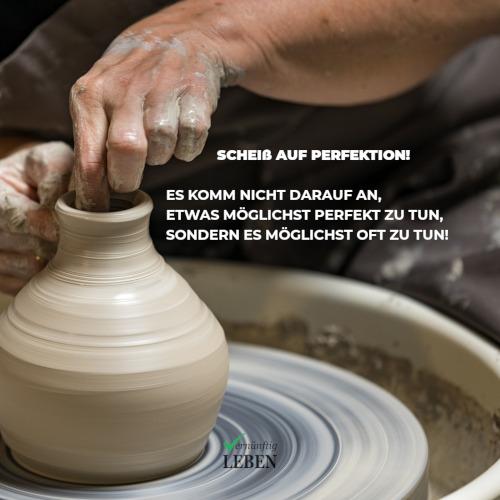 Gewohnheiten ändern: Scheiß auf Perfektion - Es kommt nicht darauf an, etwas möglichst perfekt zu tun, sondern es möglichst oft zu tun