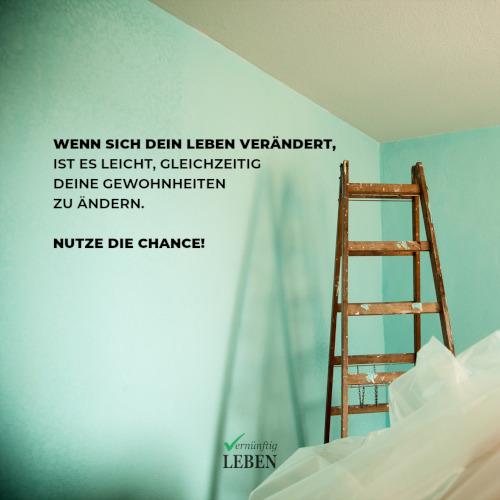 Gewohnheiten ändern: Nutze die Chance! Wenn sich dein Leben verändert, ist es leicht, gleichzeitig deine Gewohnheiten zu ändern