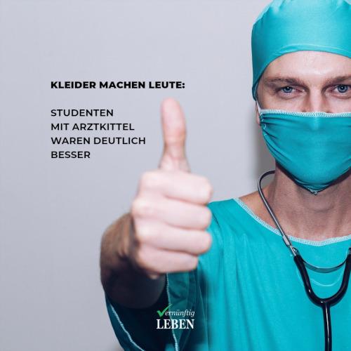 Schlechte Gewohnheiten ändern: Kleider machen Leute - Studenten mit Arztkittel waren deutlich besser